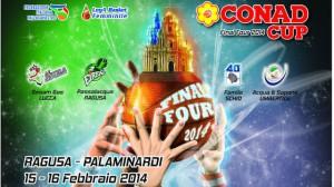 La locandina della Conad Cup Final Four 2014 che si svolgerà sabto e domenica a Ragusa
