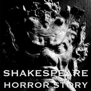 Shakespeare Horror Story